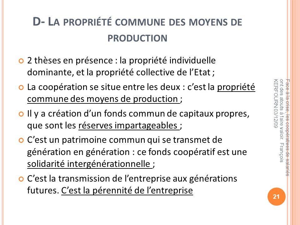 D- L A PROPRIÉTÉ COMMUNE DES MOYENS DE PRODUCTION 2 thèses en présence : la propriété individuelle dominante, et la propriété collective de lEtat ; La