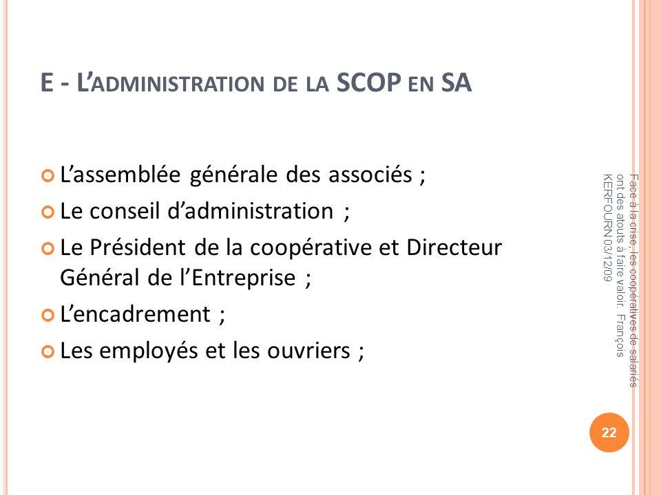 E - L ADMINISTRATION DE LA SCOP EN SA Lassemblée générale des associés ; Le conseil dadministration ; Le Président de la coopérative et Directeur Géné