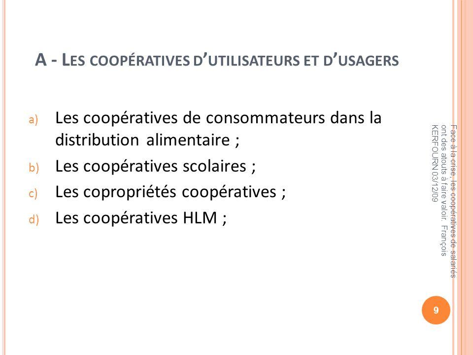 A - L ES COOPÉRATIVES D UTILISATEURS ET D USAGERS a) Les coopératives de consommateurs dans la distribution alimentaire ; b) Les coopératives scolaire