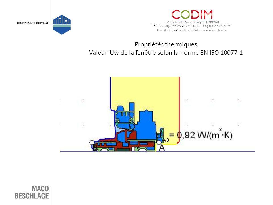 12 route de Niachamp – F-88250 T é l. +33 (0)3 29 25 49 59 - Fax +33 (0)3 29 25 63 21 Email : info@codim.fr - Site : www.codim.fr Propriétés thermique
