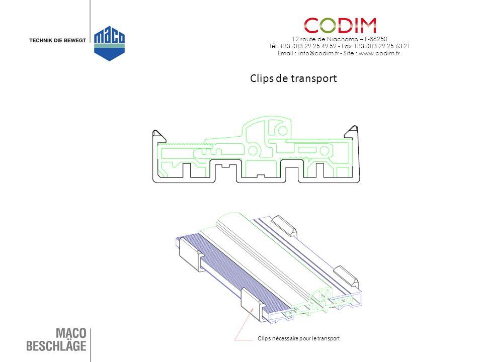 12 route de Niachamp – F-88250 T é l. +33 (0)3 29 25 49 59 - Fax +33 (0)3 29 25 63 21 Email : info@codim.fr - Site : www.codim.fr Clips de transport C