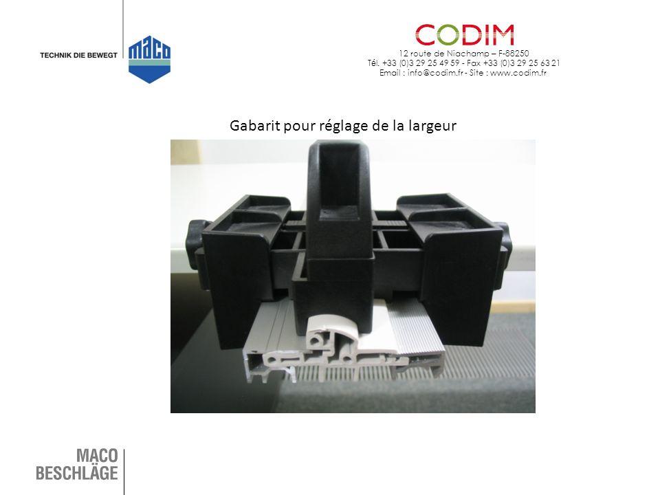 12 route de Niachamp – F-88250 T é l. +33 (0)3 29 25 49 59 - Fax +33 (0)3 29 25 63 21 Email : info@codim.fr - Site : www.codim.fr Gabarit pour réglage