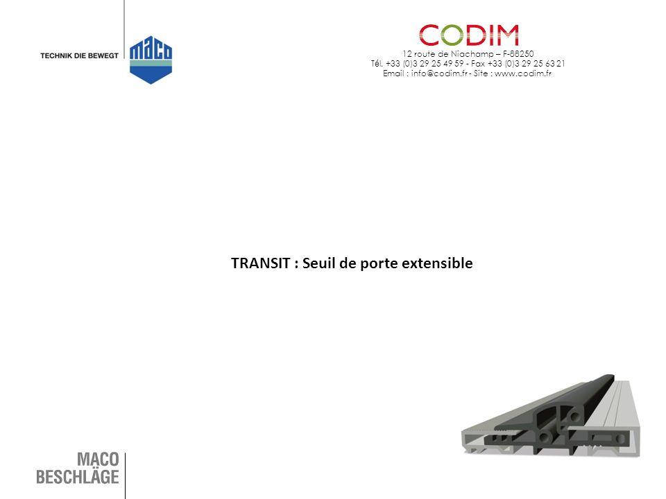 12 route de Niachamp – F-88250 T é l. +33 (0)3 29 25 49 59 - Fax +33 (0)3 29 25 63 21 Email : info@codim.fr - Site : www.codim.fr TRANSIT : Seuil de p