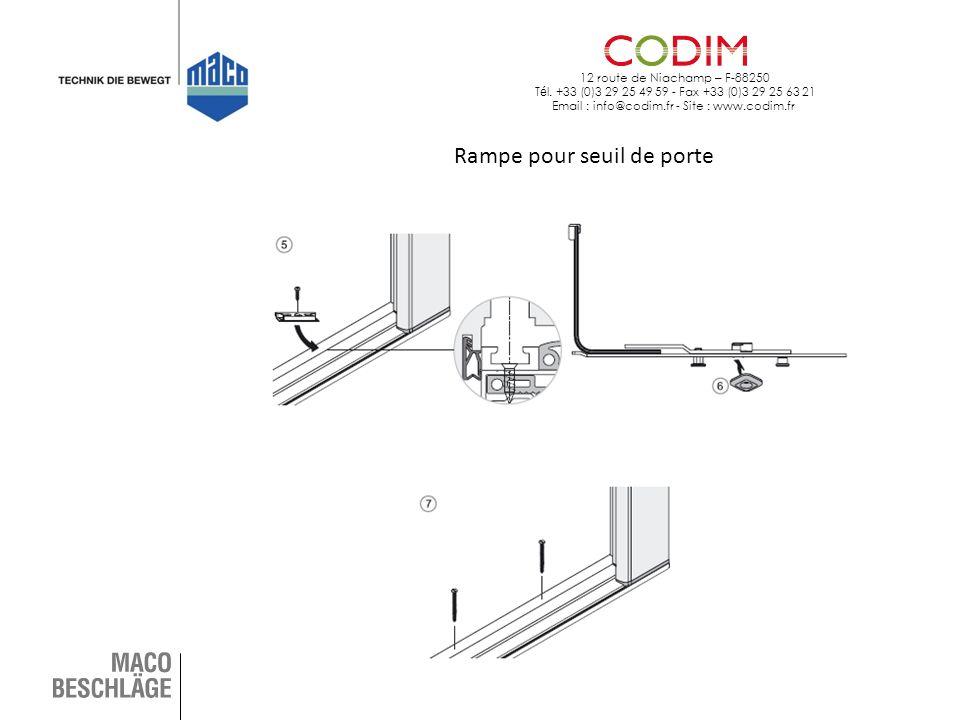 12 route de Niachamp – F-88250 T é l. +33 (0)3 29 25 49 59 - Fax +33 (0)3 29 25 63 21 Email : info@codim.fr - Site : www.codim.fr Rampe pour seuil de