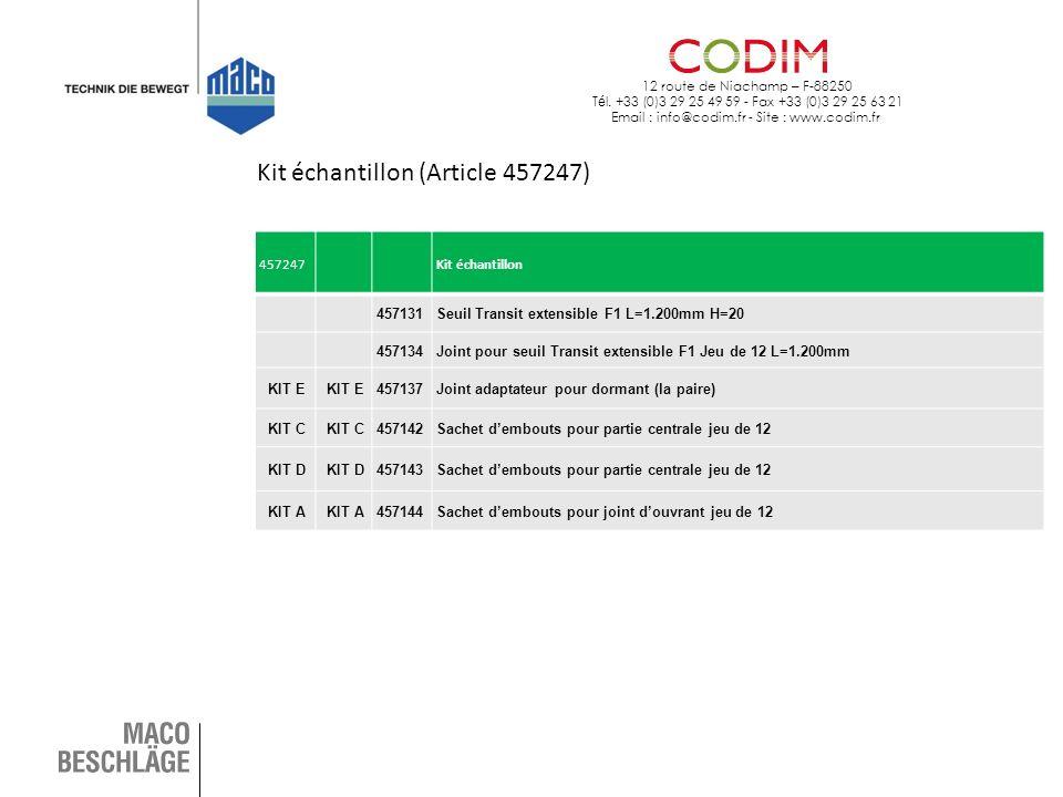 12 route de Niachamp – F-88250 T é l. +33 (0)3 29 25 49 59 - Fax +33 (0)3 29 25 63 21 Email : info@codim.fr - Site : www.codim.fr Kit échantillon (Art