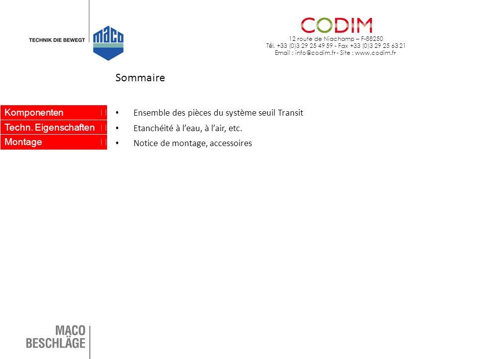 12 route de Niachamp – F-88250 T é l. +33 (0)3 29 25 49 59 - Fax +33 (0)3 29 25 63 21 Email : info@codim.fr - Site : www.codim.fr Komponenten Techn. E