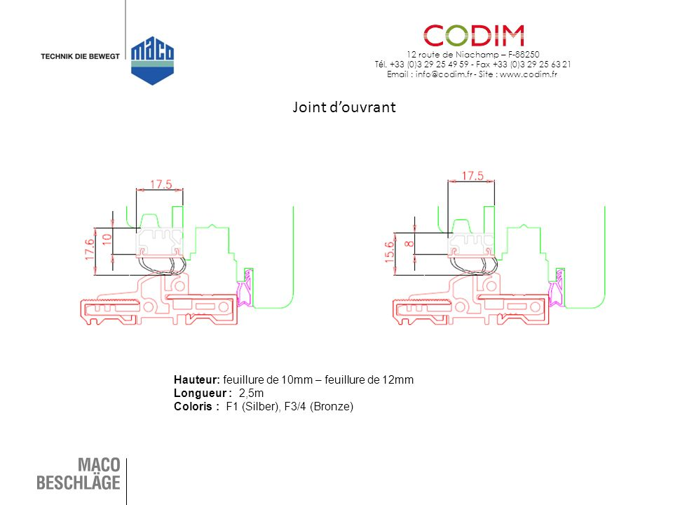 12 route de Niachamp – F-88250 T é l. +33 (0)3 29 25 49 59 - Fax +33 (0)3 29 25 63 21 Email : info@codim.fr - Site : www.codim.fr Joint douvrant Haute