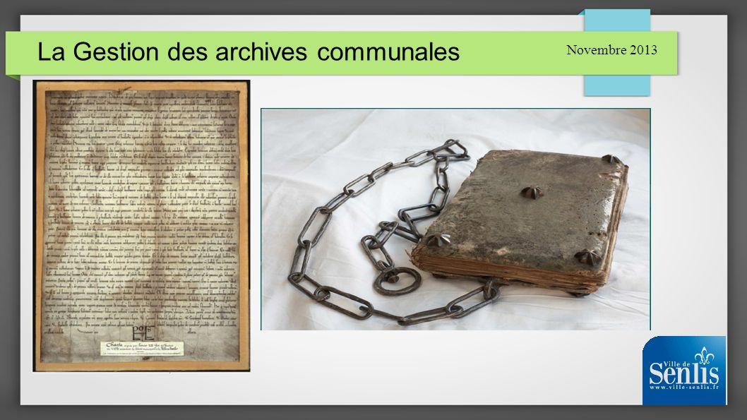 La Gestion des archives communales Novembre 2013