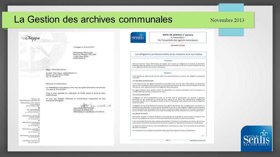 La Gestion des archives communales Novembre 2013 La conservation : environnement Un lieu de stockage propre, isolé et sain est recommandé.