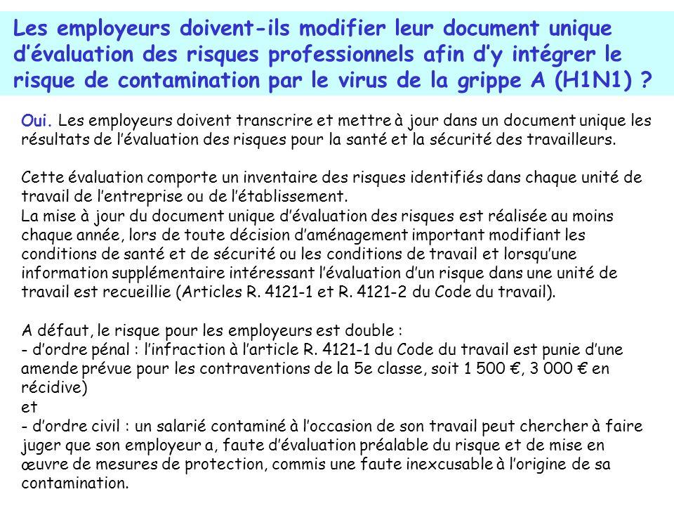 Oui. Les employeurs doivent transcrire et mettre à jour dans un document unique les résultats de lévaluation des risques pour la santé et la sécurité