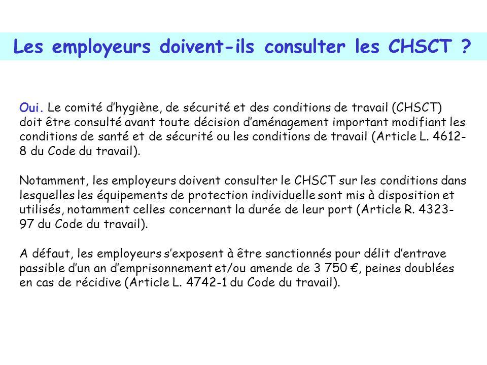 Oui. Le comité dhygiène, de sécurité et des conditions de travail (CHSCT) doit être consulté avant toute décision daménagement important modifiant les