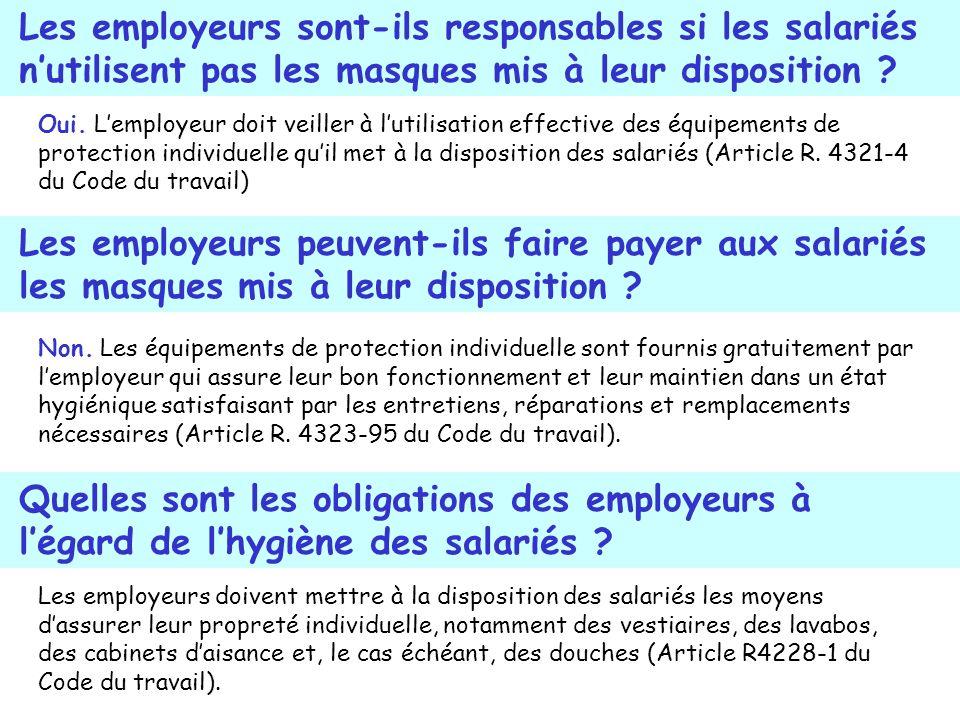 Les employeurs doivent mettre à la disposition des salariés les moyens dassurer leur propreté individuelle, notamment des vestiaires, des lavabos, des cabinets daisance et, le cas échéant, des douches (Article R4228-1 du Code du travail).