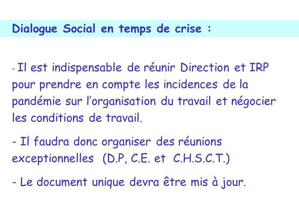 - Il est indispensable de réunir Direction et IRP pour prendre en compte les incidences de la pandémie sur lorganisation du travail et négocier les conditions de travail.