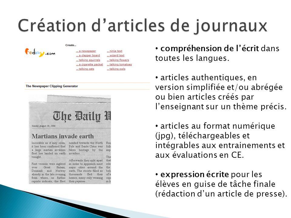 compréhension de lécrit dans toutes les langues. articles authentiques, en version simplifiée et/ou abrégée ou bien articles créés par lenseignant sur