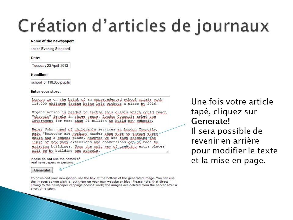 Une fois votre article tapé, cliquez sur Generate! Il sera possible de revenir en arrière pour modifier le texte et la mise en page.