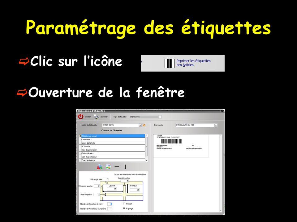 Paramétrage des étiquettes Clic sur licône Ouverture de la fenêtre