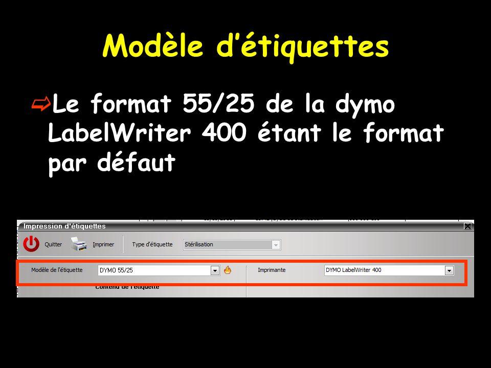 Modèle détiquettes Le format 55/25 de la dymo LabelWriter 400 étant le format par défaut