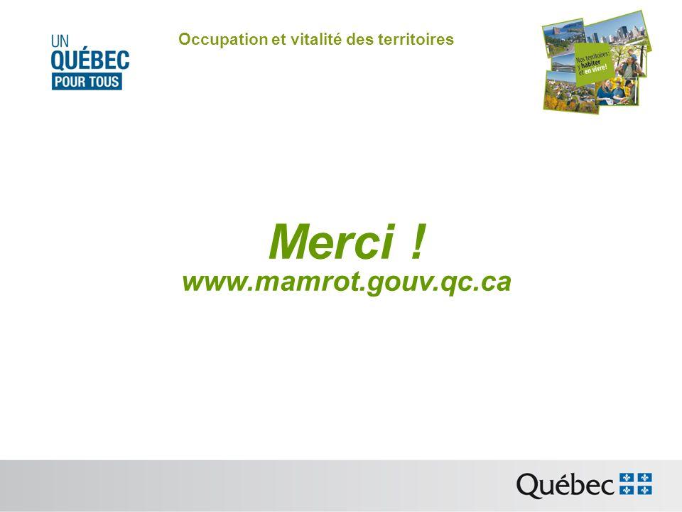 Occupation et vitalité des territoires Merci ! www.mamrot.gouv.qc.ca