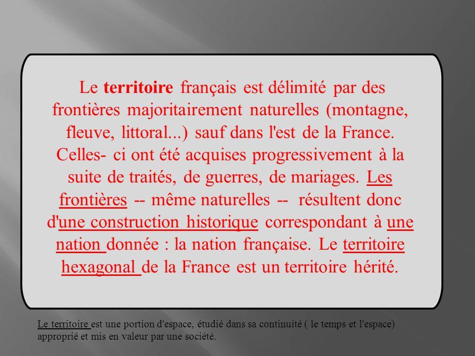 Le territoire français est délimité par des frontières majoritairement naturelles (montagne, fleuve, littoral...) sauf dans l'est de la France. Celles