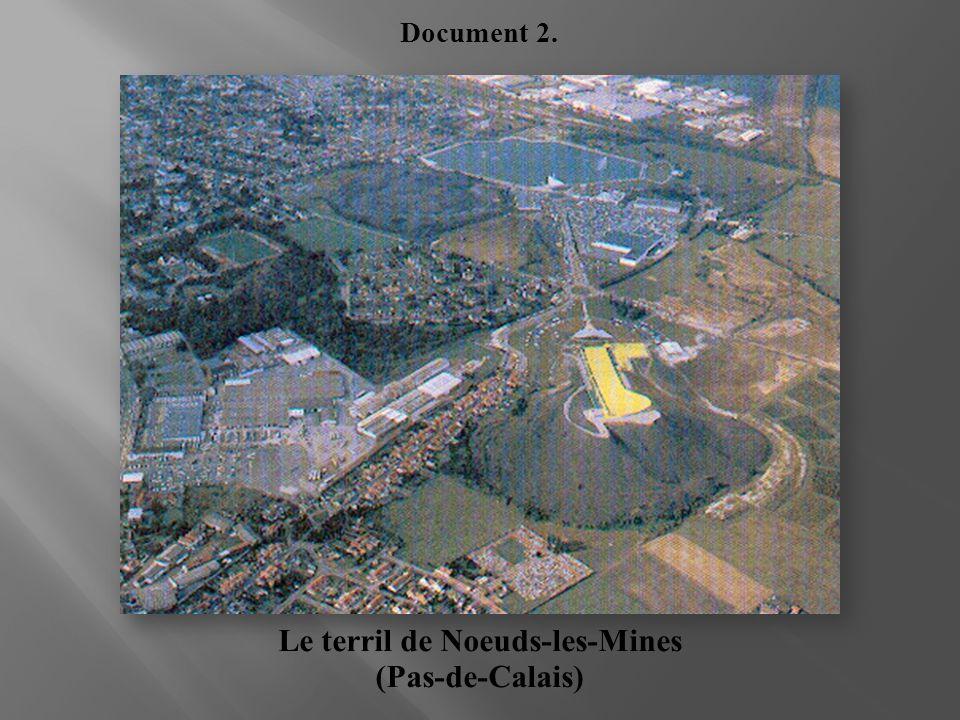 Le terril de Noeuds-les-Mines (Pas-de-Calais) Document 2.