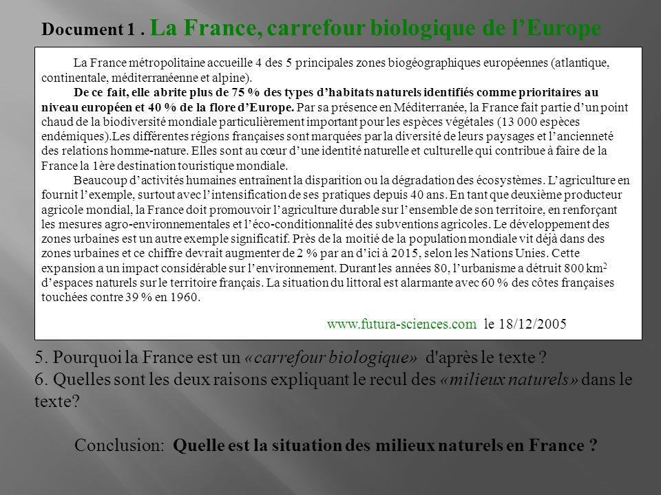Document 1. La France, carrefour biologique de lEurope La France métropolitaine accueille 4 des 5 principales zones biogéographiques européennes (atla