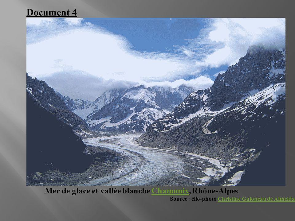 Mer de glace et vallée blanche Chamonix, Rhône-AlpesChamonix Source : clio-photo Christine Galopeau de AlmeidaChristine Galopeau de Almeida Document 4