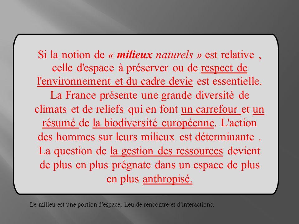Si la notion de « milieux naturels » est relative, celle d'espace à préserver ou de respect de l'environnement et du cadre devie est essentielle. La F