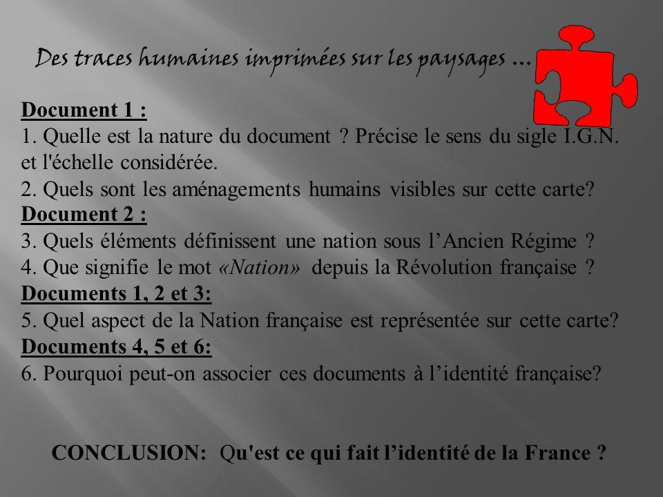 Des traces humaines imprimées sur les paysages... Document 1 : 1. Quelle est la nature du document ? Précise le sens du sigle I.G.N. et l'échelle cons