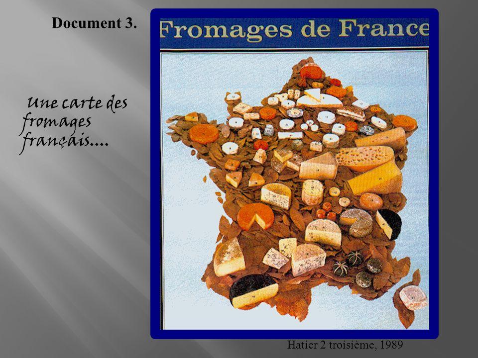 Hatier 2 troisième, 1989 Une carte des fromages français.... Document 3.