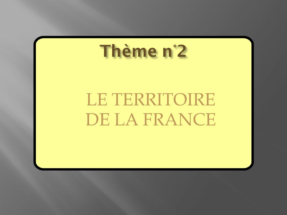 THEME N°2 : LE TERRITOIRE FRANCAIS.1.