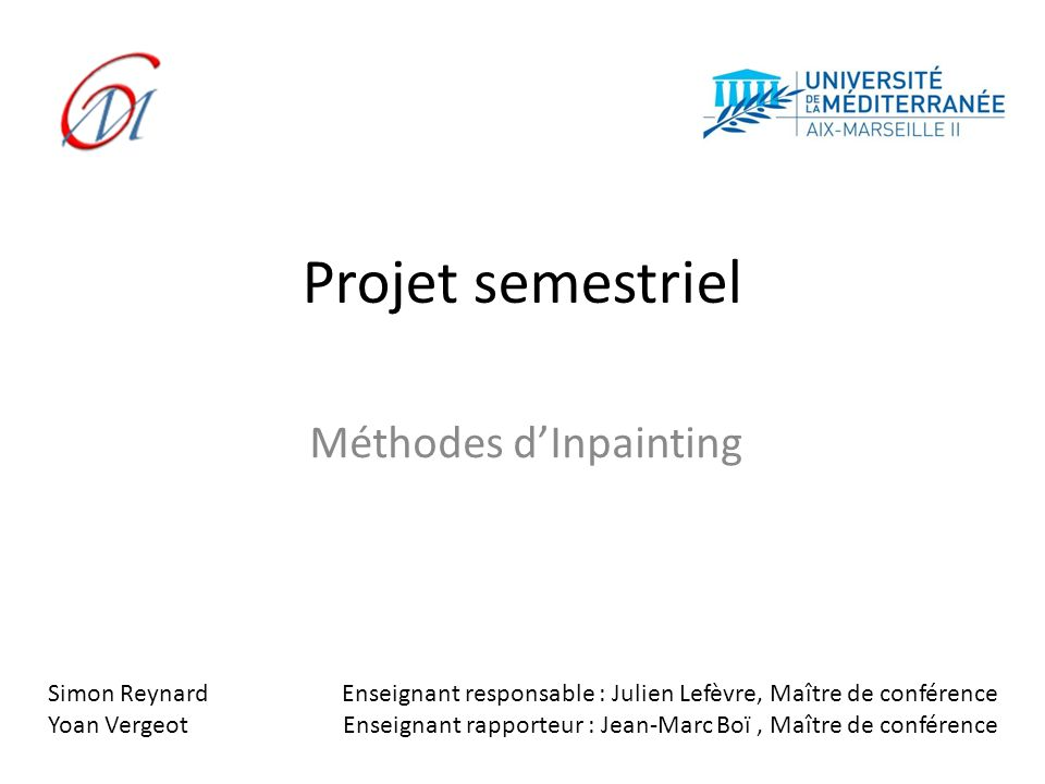 Algorithme de la thèse de Tschumperlé 12Simon Reynard- Yoan Vergeot| Méthodes d Inpainting Conservation de la structure des éléments de limage.