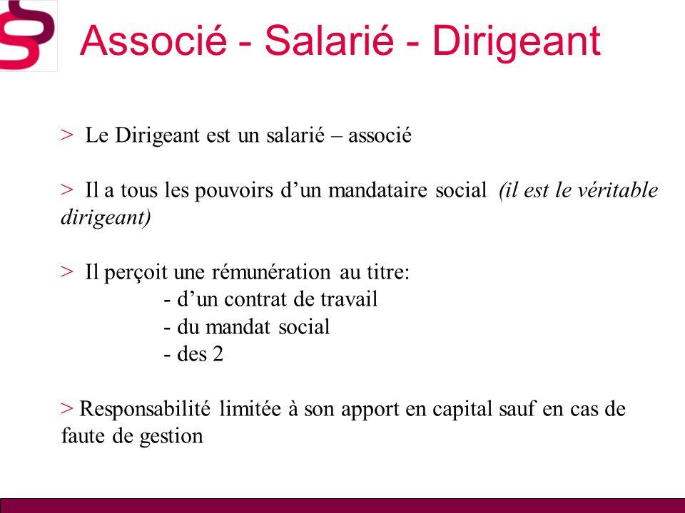 Associé - Salarié - Dirigeant > Le Dirigeant est un salarié – associé > Il a tous les pouvoirs dun mandataire social(il est le véritable dirigeant) >