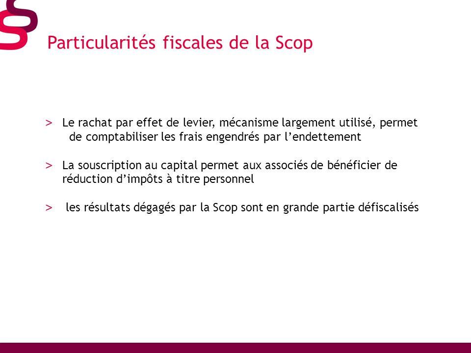 Particularités fiscales de la Scop > Le rachat par effet de levier, mécanisme largement utilisé, permet de comptabiliser les frais engendrés par lende
