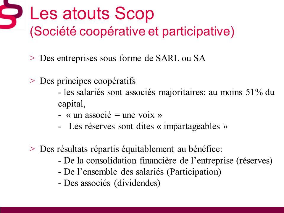 Les atouts Scop (Société coopérative et participative) > Des entreprises sous forme de SARL ou SA > Des principes coopératifs - les salariés sont asso