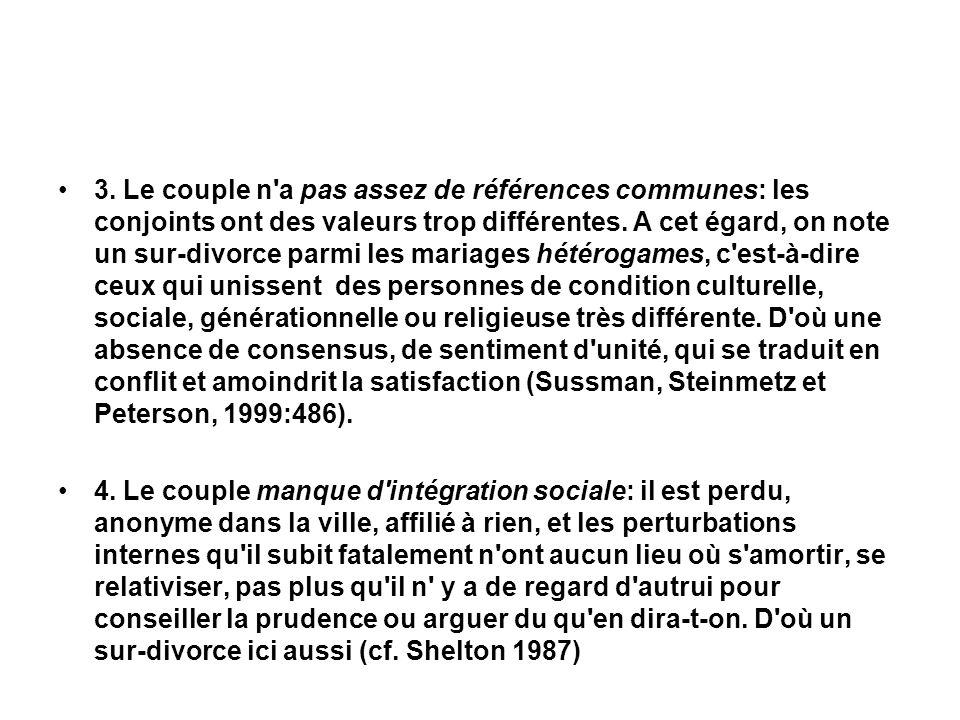 3. Le couple n a pas assez de références communes: les conjoints ont des valeurs trop différentes.