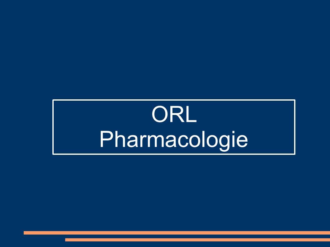ORL Spécialité médicale large Affection ORL courantes: - Rhinite allergique - Angine - Toux Médicaments courants utilisés