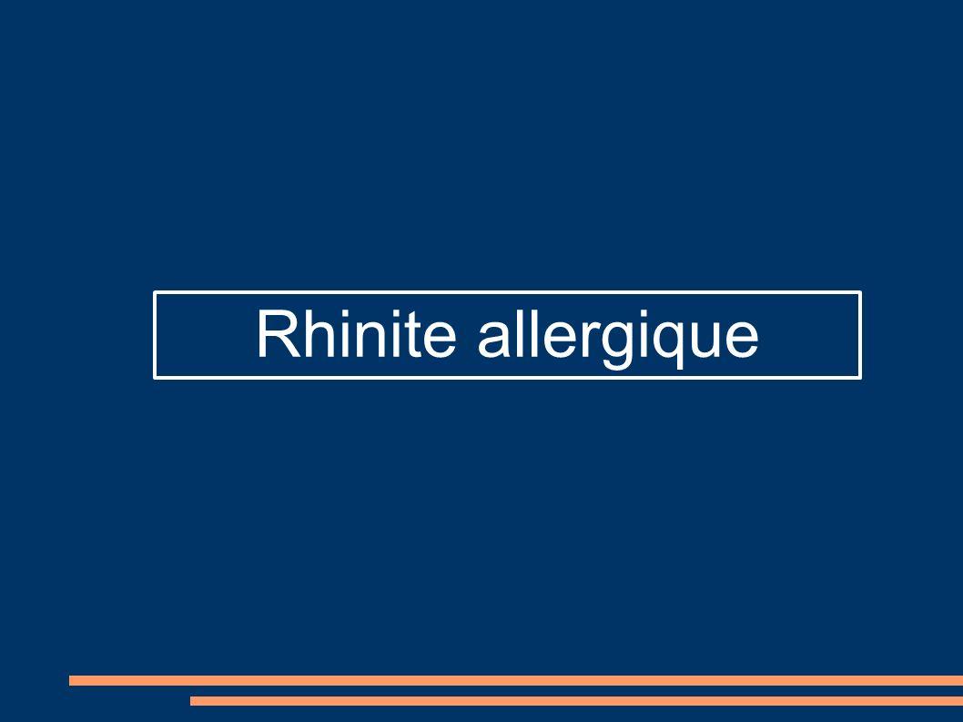Physiopathologie : Réaction allergique déclenchée par l inhalation d une substance : « allergène » Allergène : - Pollen, morceau de plante => rhume des foins - Poussière, poils d animaux...