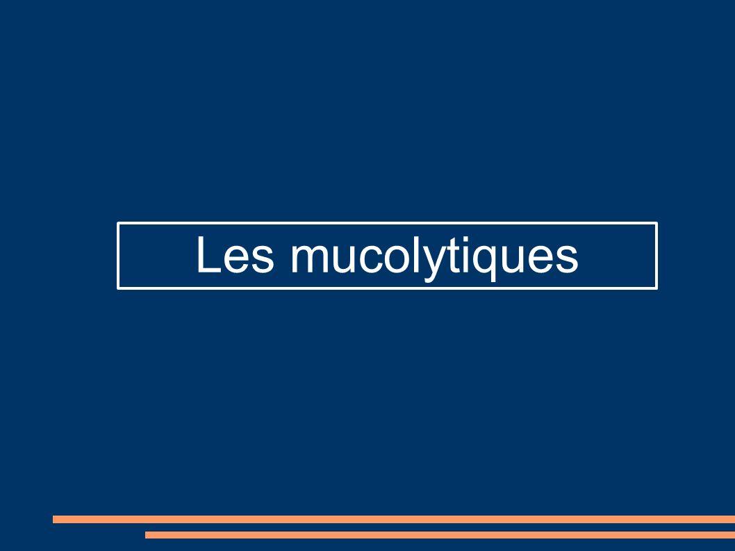 Les mucolytiques