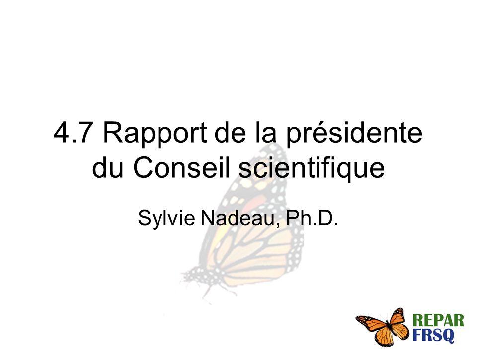 4.7 Rapport de la présidente du Conseil scientifique Sylvie Nadeau, Ph.D.