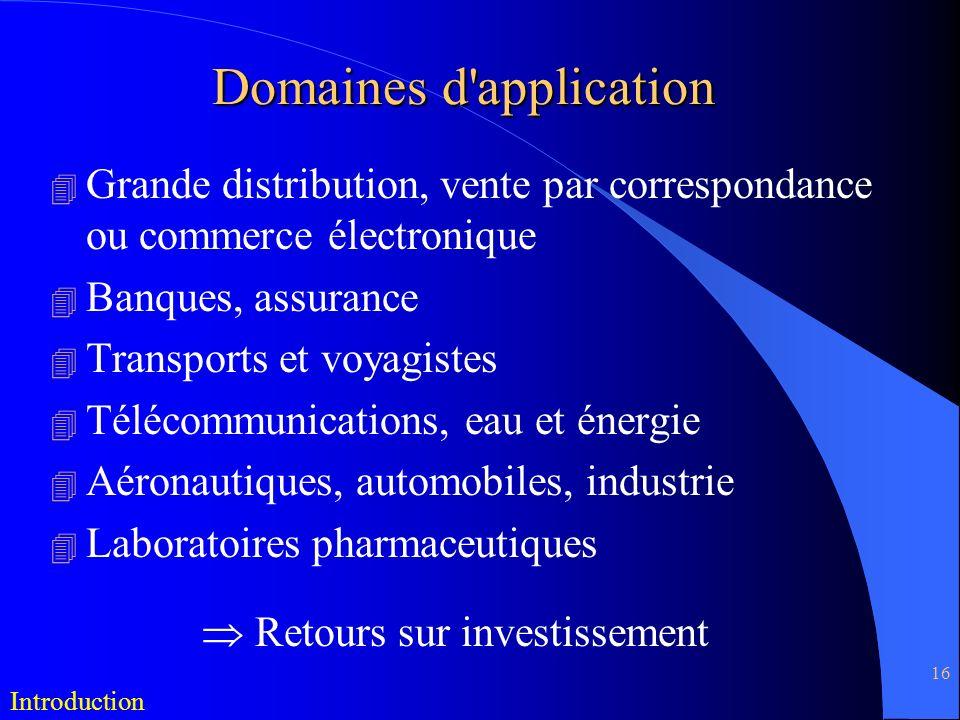 16 Domaines d'application 4 Grande distribution, vente par correspondance ou commerce électronique 4 Banques, assurance 4 Transports et voyagistes 4 T