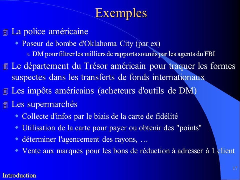 17Exemples 4 La police américaine Poseur de bombe d'Oklahoma City (par ex) O DM pour filtrer les milliers de rapports soumis par les agents du FBI 4 L