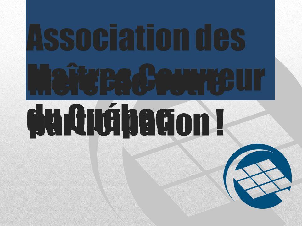 Merci de votre participation ! Association des Maîtres Couvreur du Québec