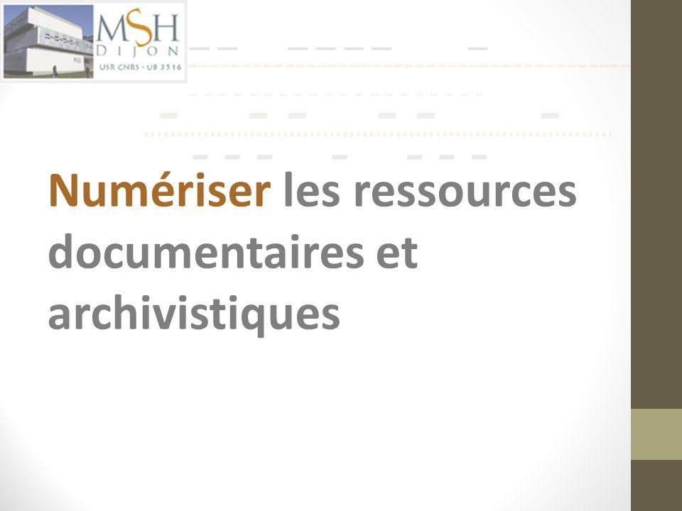 Numériser les ressources documentaires et archivistiques