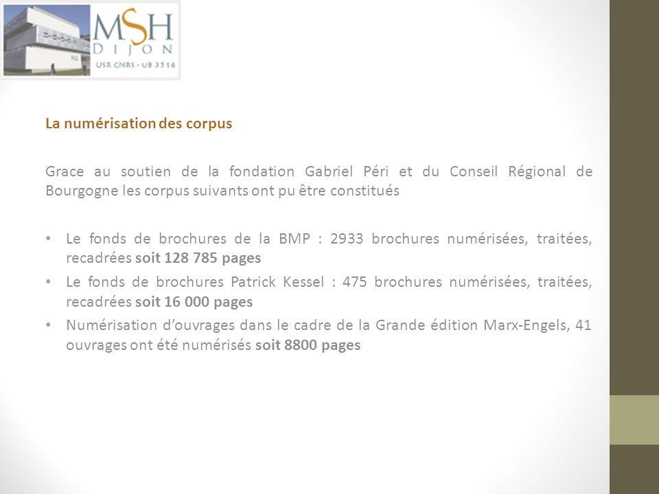La numérisation des corpus Grace au soutien de la fondation Gabriel Péri et du Conseil Régional de Bourgogne les corpus suivants ont pu être constitué