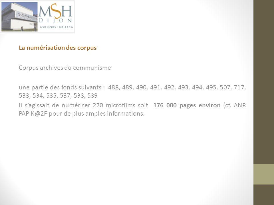 La numérisation des corpus Corpus archives du communisme une partie des fonds suivants : 488, 489, 490, 491, 492, 493, 494, 495, 507, 717, 533, 534, 5