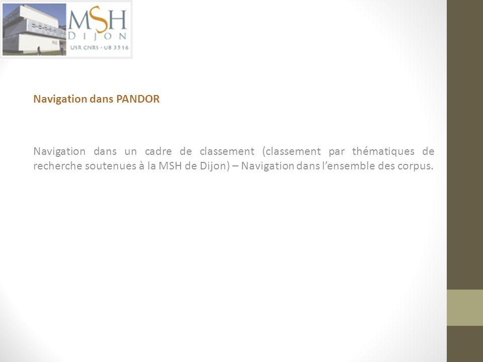 Navigation dans PANDOR Navigation dans un cadre de classement (classement par thématiques de recherche soutenues à la MSH de Dijon) – Navigation dans