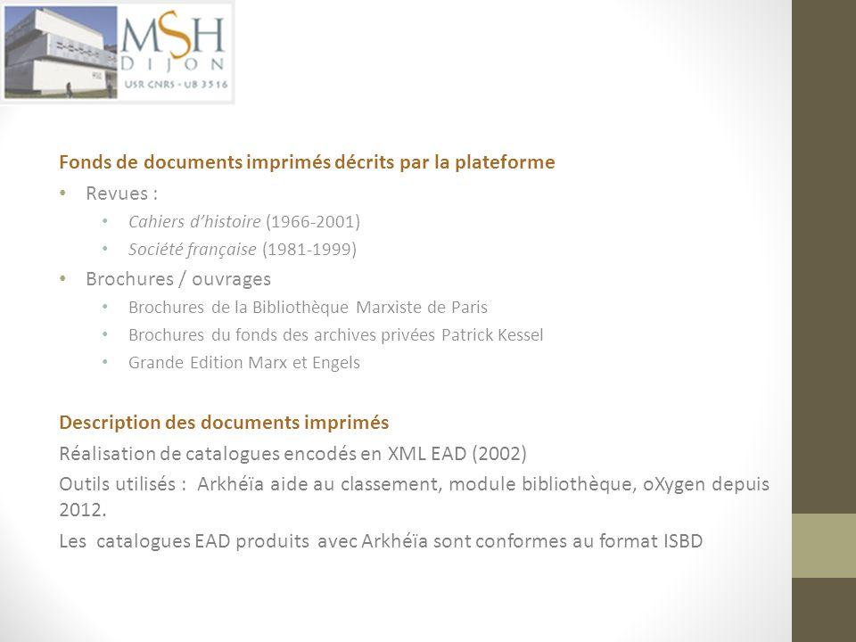 Fonds de documents imprimés décrits par la plateforme Revues : Cahiers dhistoire (1966-2001) Société française (1981-1999) Brochures / ouvrages Brochu