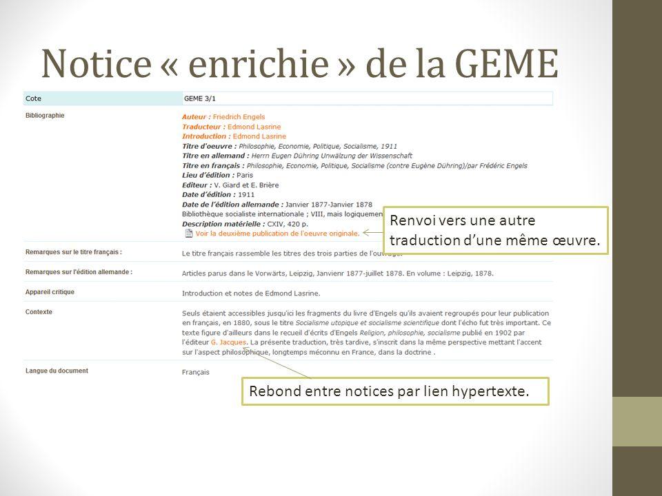 Renvoi vers une autre traduction dune même œuvre. Rebond entre notices par lien hypertexte. Notice « enrichie » de la GEME