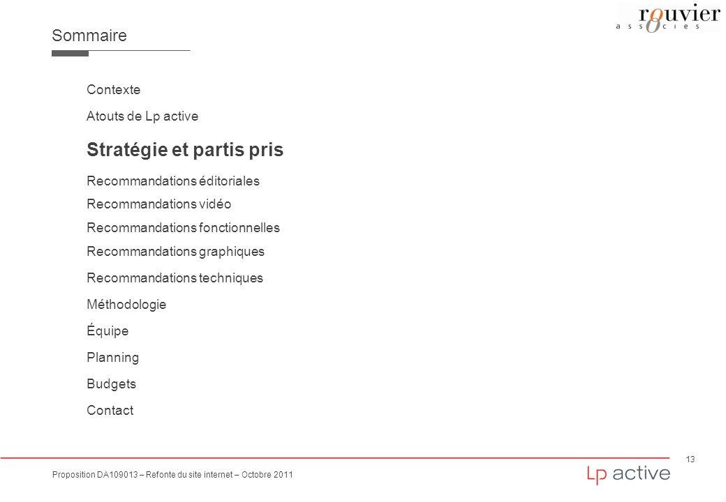 13 Proposition DA109013 – Refonte du site internet – Octobre 2011 Sommaire Contexte Atouts de Lp active Stratégie et partis pris Recommandations édito