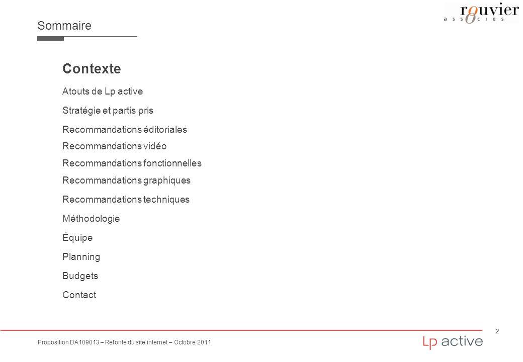 2 Proposition DA109013 – Refonte du site internet – Octobre 2011 Sommaire Contexte Atouts de Lp active Stratégie et partis pris Recommandations éditor